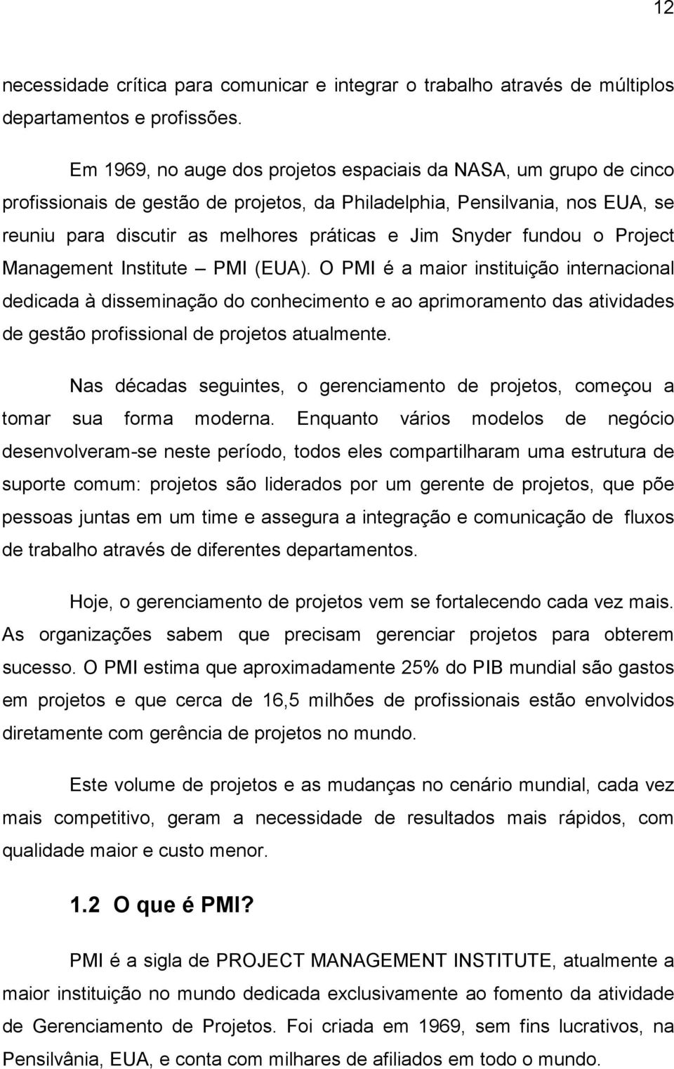 Snyder fundou o Project Management Institute PMI (EUA).