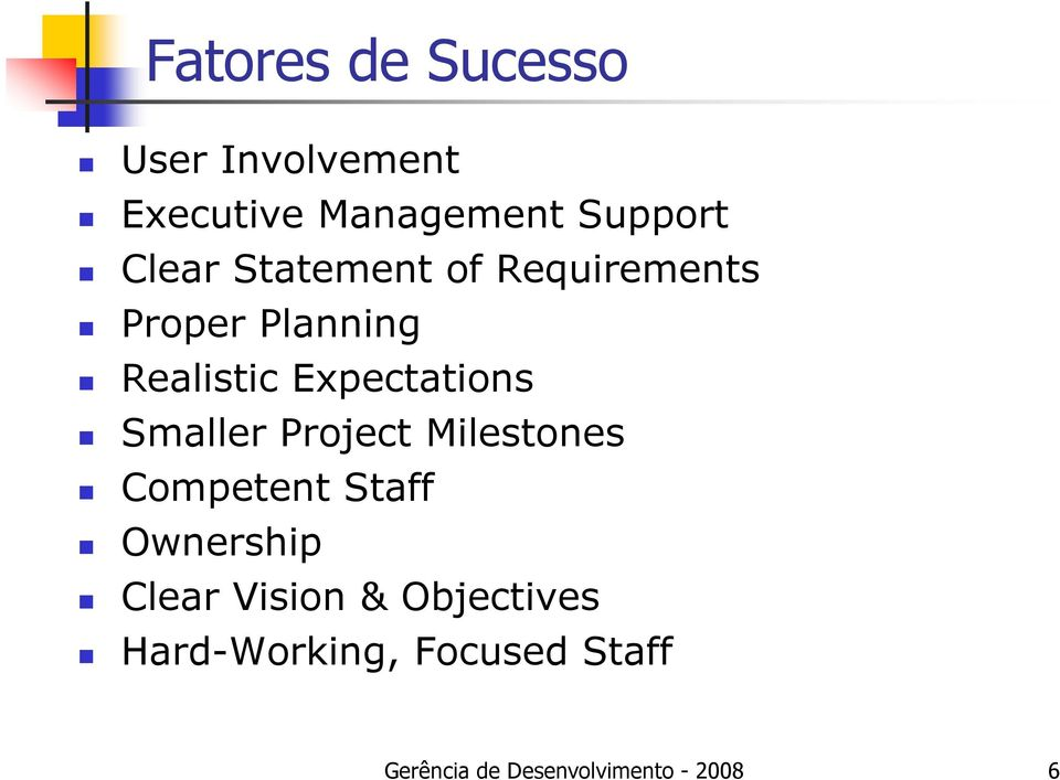 Expectations Smaller Project Milestones Competent Staff Ownership