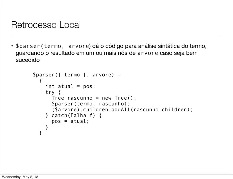 arvore) = { int atual = pos; try { Tree rascunho = new Tree(); $parser(termo, rascunho);