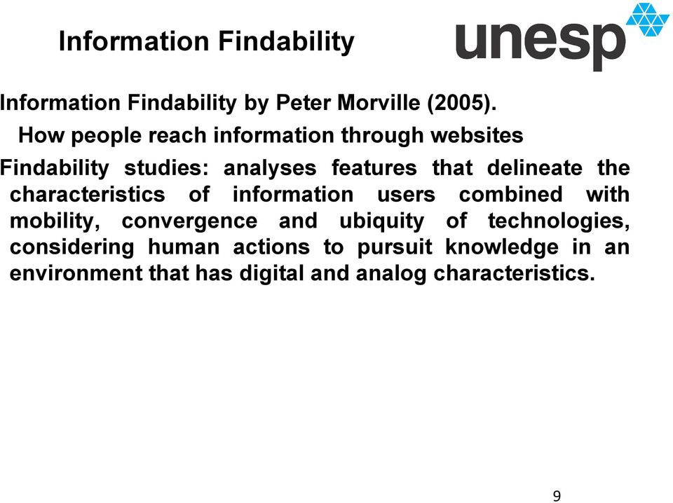 delineate the characteristics of information users combined with mobility, convergence and