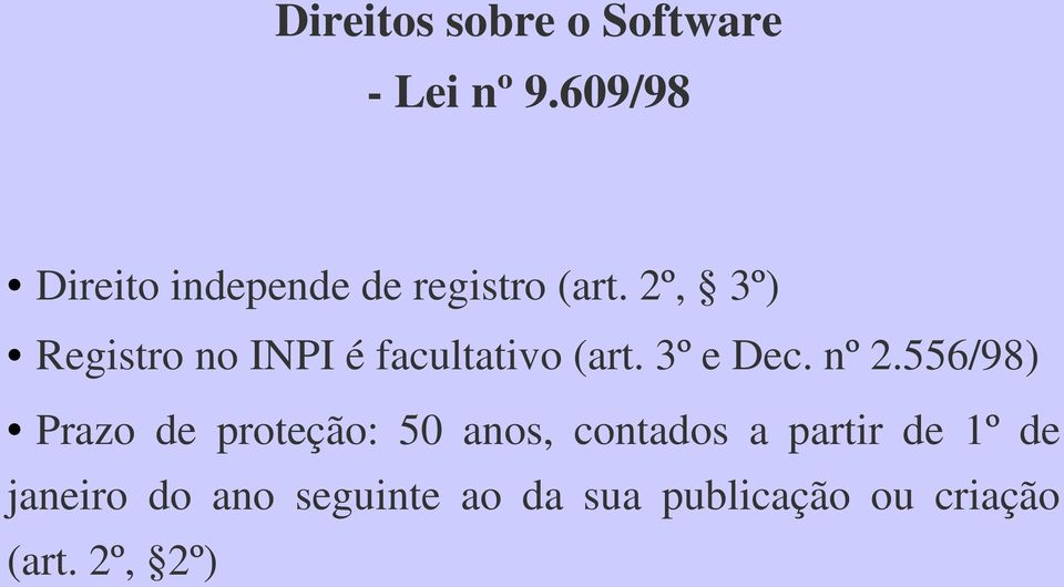2º, 3º) Registro no INPI é facultativo (art. 3º e Dec. nº 2.