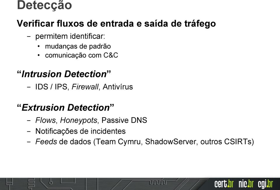 / IPS, Firewall, Antivírus Extrusion Detection Flows, Honeypots, Passive