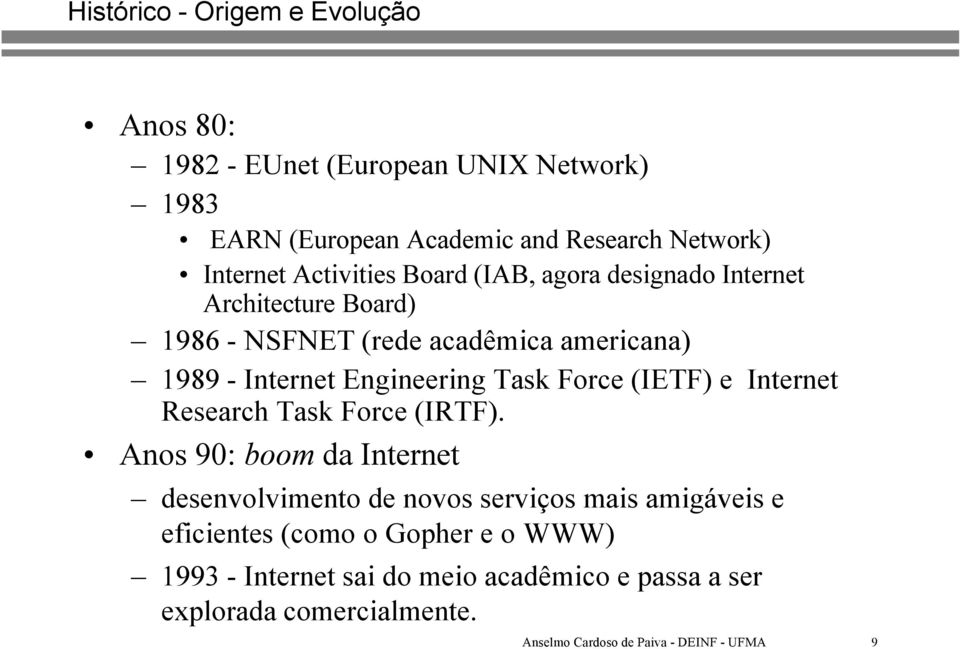 Task Force (IETF) e Internet Research Task Force (IRTF).