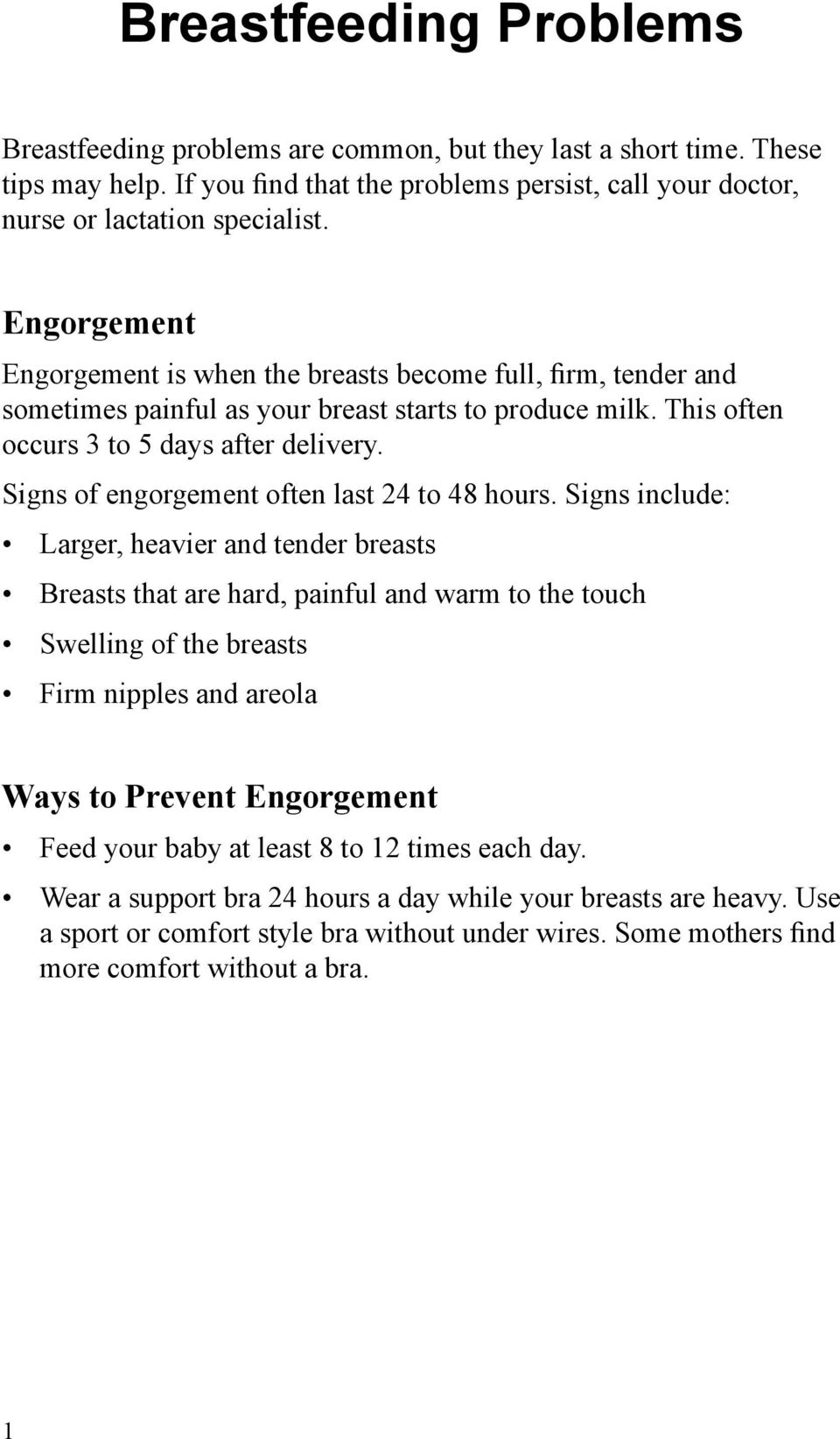 Signs of engorgement often last 24 to 48 hours.