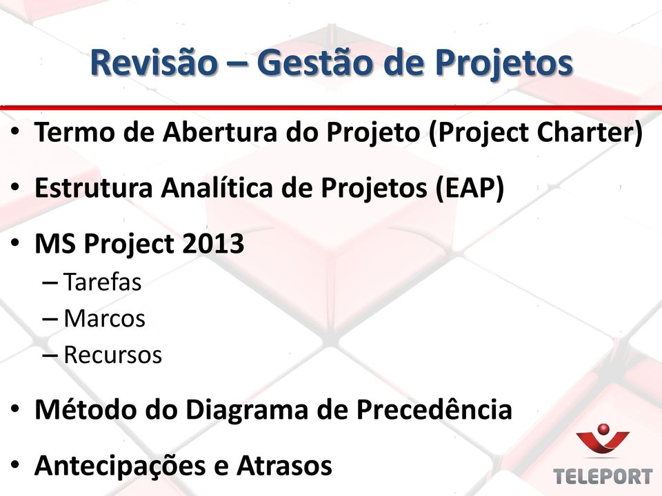 Projetos (EAP) MS Project 2013 Tarefas Marcos