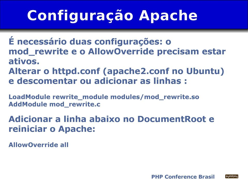 conf no Ubuntu) e descomentar ou adicionar as linhas : LoadModule rewrite_module