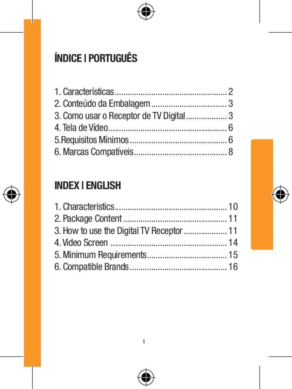 Marcas Compatíveis... 8 INDEX ENGLISH 1. Characteristics... 10 2. Package Content... 11 3.