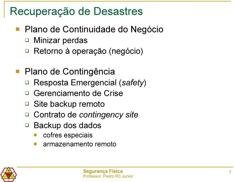 Emergencial (safety) Gerenciamento de Crise Site backup remoto