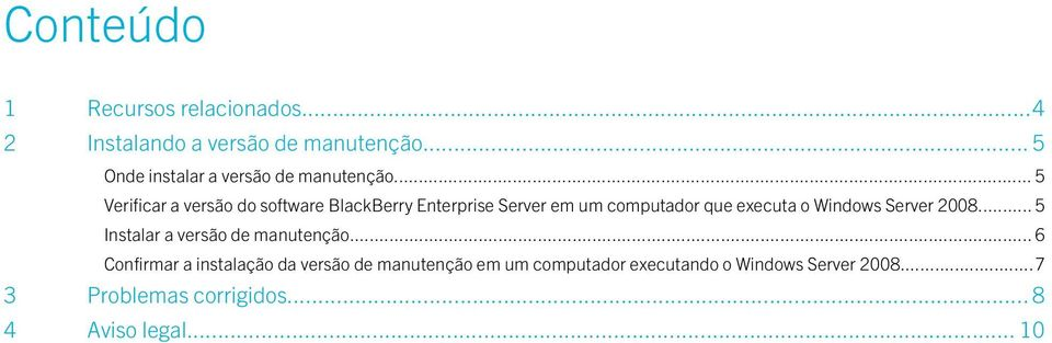 .. 5 Verificar a versão do software BlackBerry Enterprise Server em um computador que executa o Windows