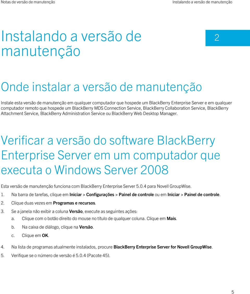 ou BlackBerry Web Desktop Manager.
