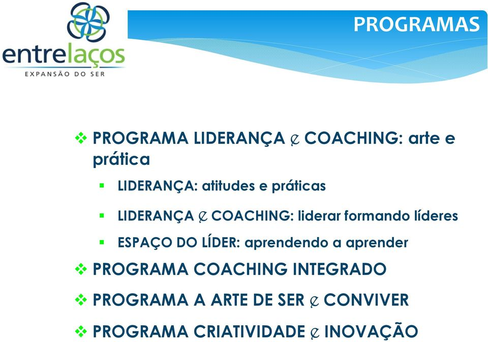 ESPAÇO DO LÍDER: aprendendo a aprender PROGRAMA COACHING INTEGRADO