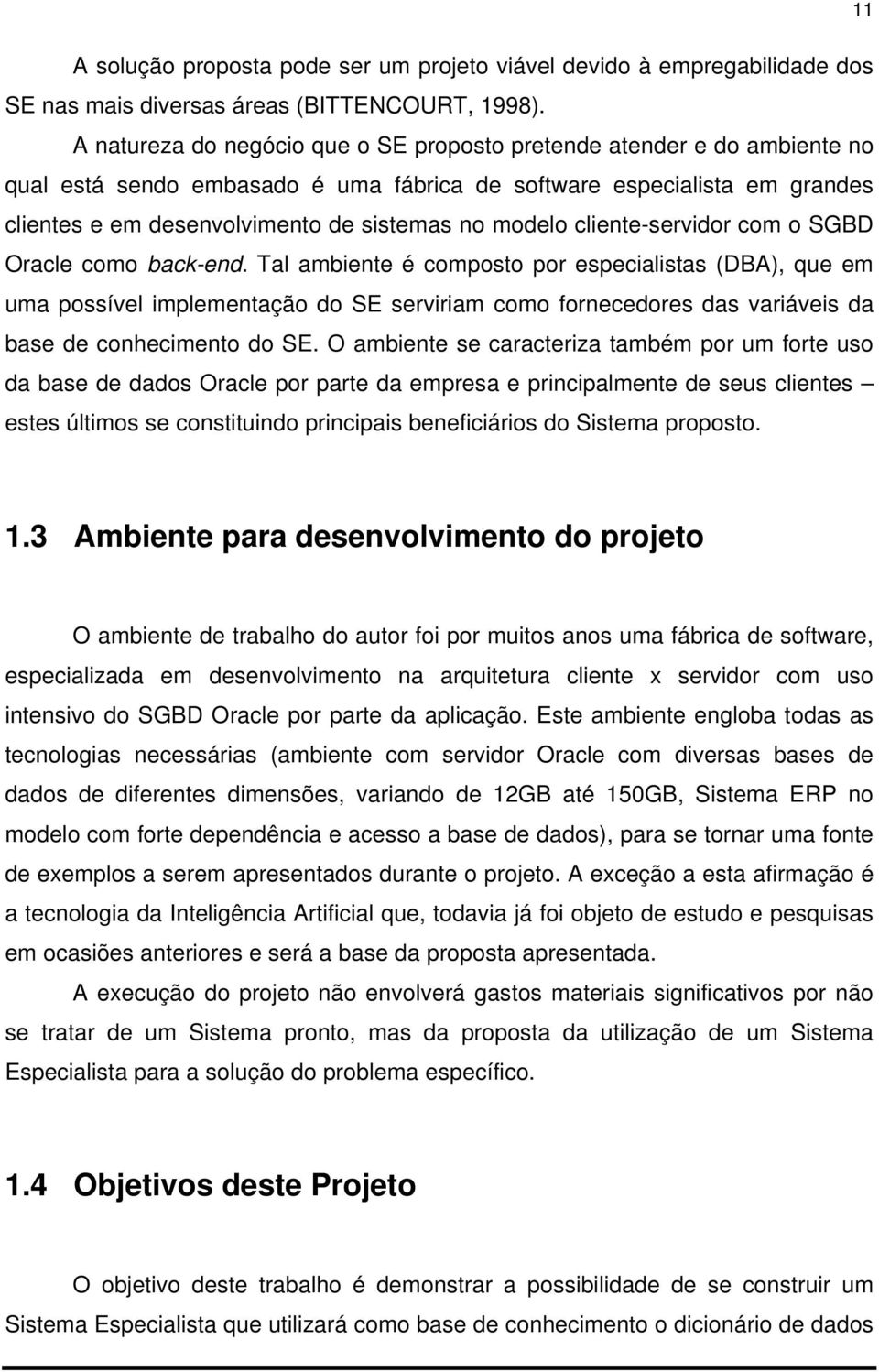 modelo cliente-servidor com o SGBD Oracle como back-end.