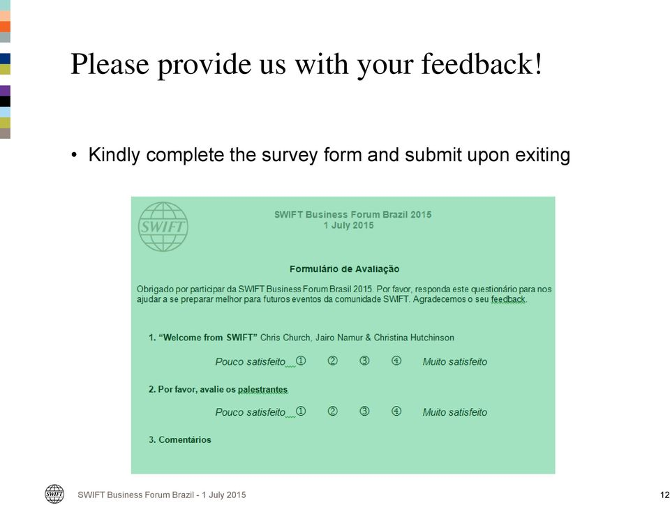 Kindly complete the survey form