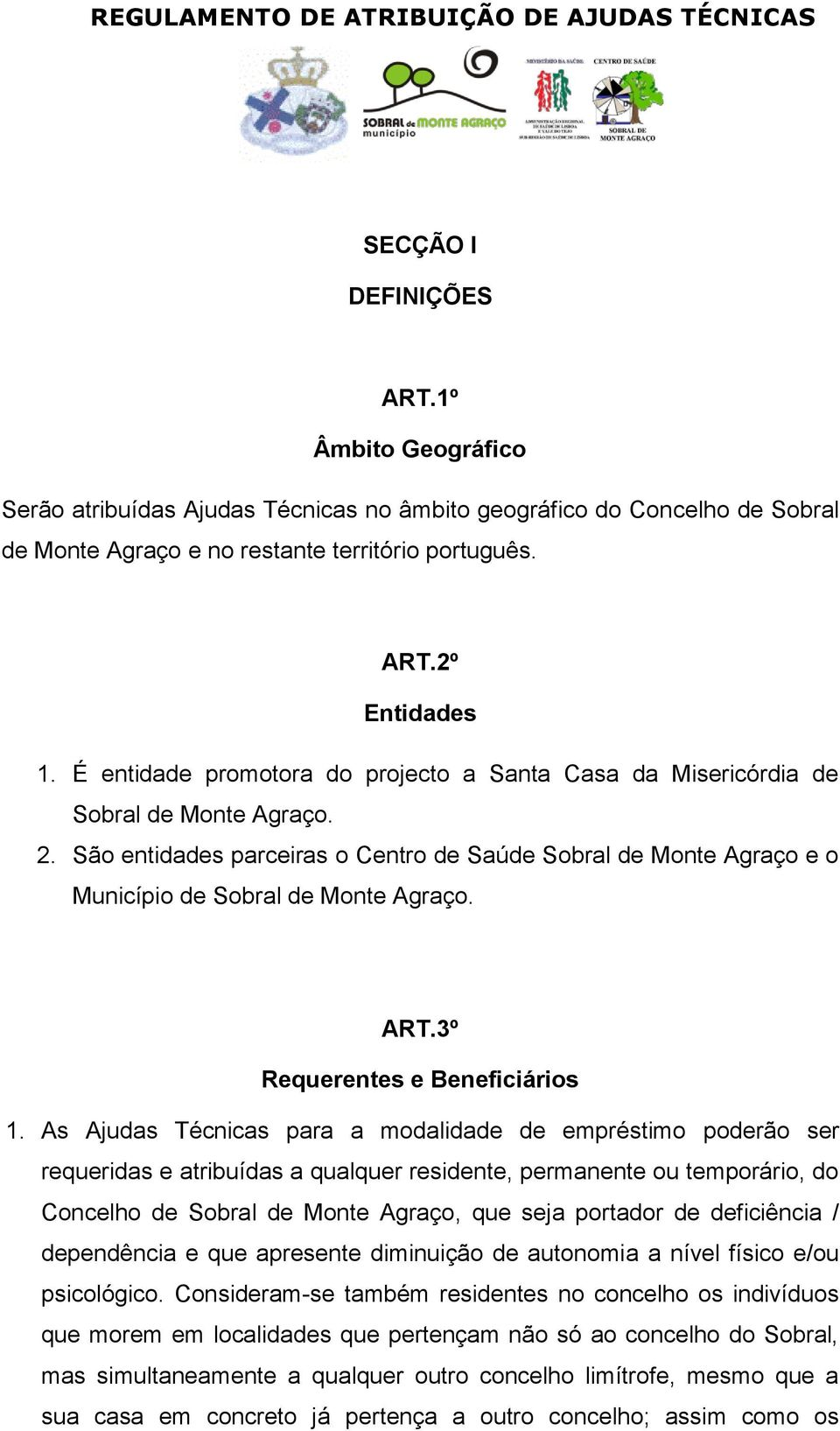 ART.3º Requerentes e Beneficiários 1.