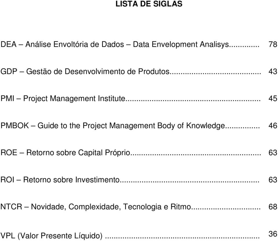 .. 45 PMBOK Guide to the Project Management Body of Knowledge.
