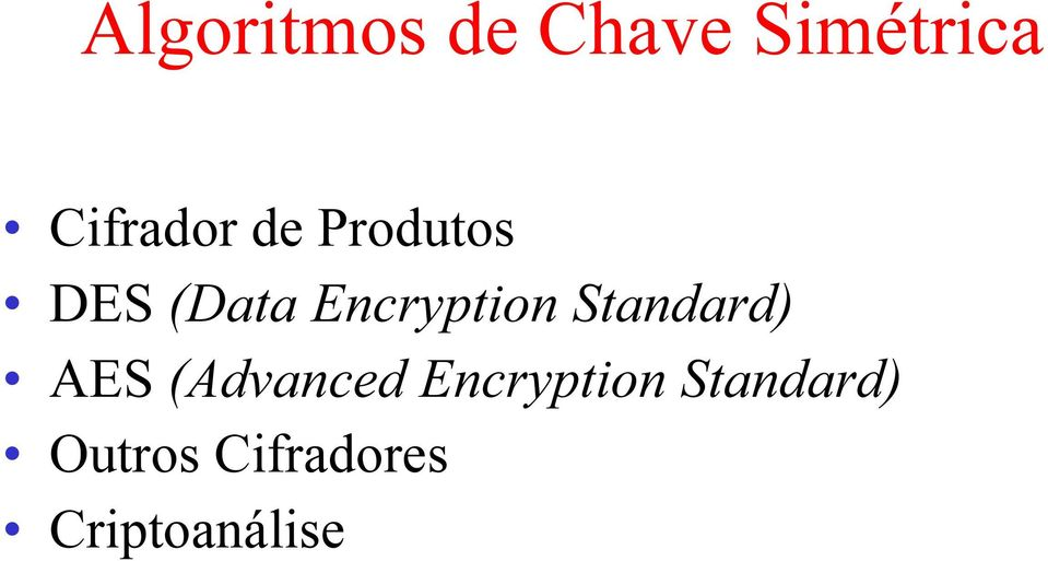 Encryption Standard) AES (Advanced