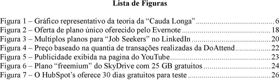 .. 18 Figura 3 Multiplos planos para Job Seekers no LinkedIn.