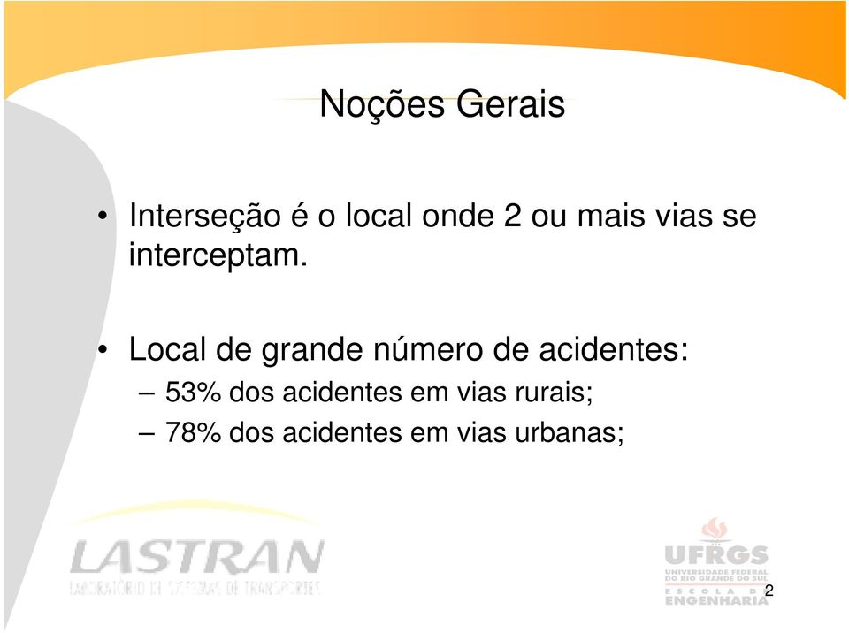 Local de grande número de acidentes: 53% dos