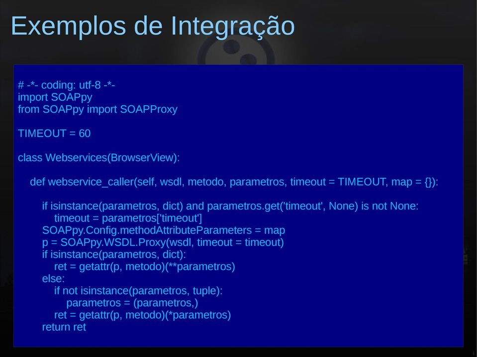 get('timeout', None) is not None: timeout = parametros['timeout'] SOAPpy.Config.methodAttributeParameters = map p = SOAPpy.WSDL.
