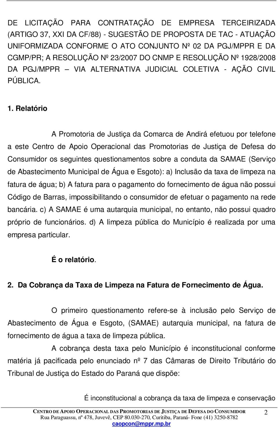 28/2008 DA PGJ/MPPR VIA ALTERNATIVA JUDICIAL COLETIVA - AÇÃO CIVIL PÚBLICA. 1.