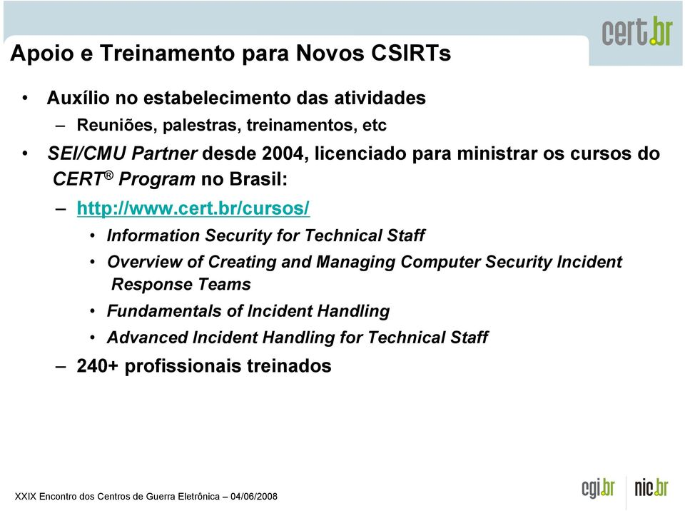 br/cursos/ Information Security for Technical Staff Overview of Creating and Managing Computer Security Incident