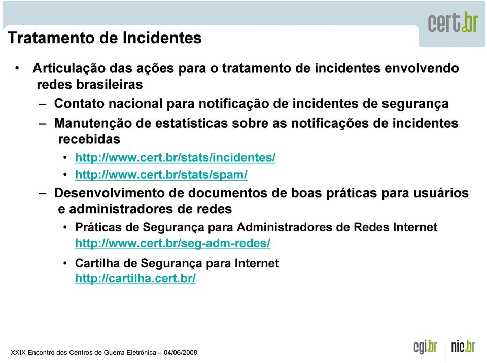 br/stats/incidentes/ http://www.cert.