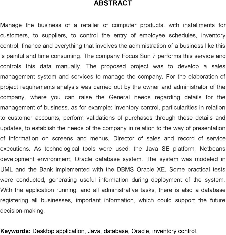 The proposed project was to develop a sales management system and services to manage the company.