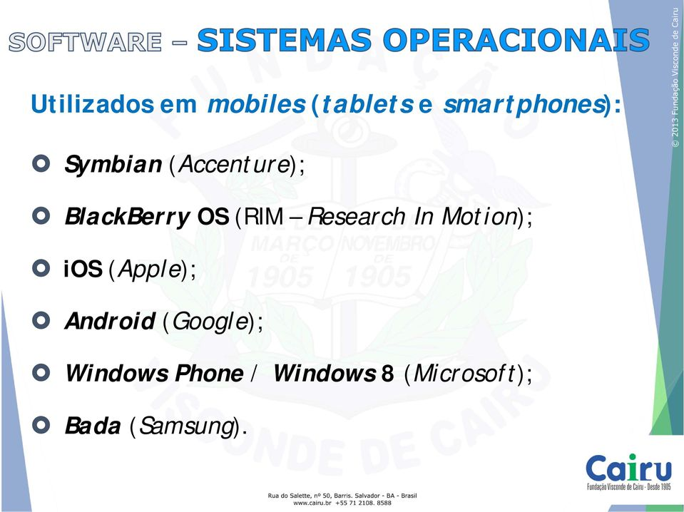 In Motion); ios (Apple); Android (Google);
