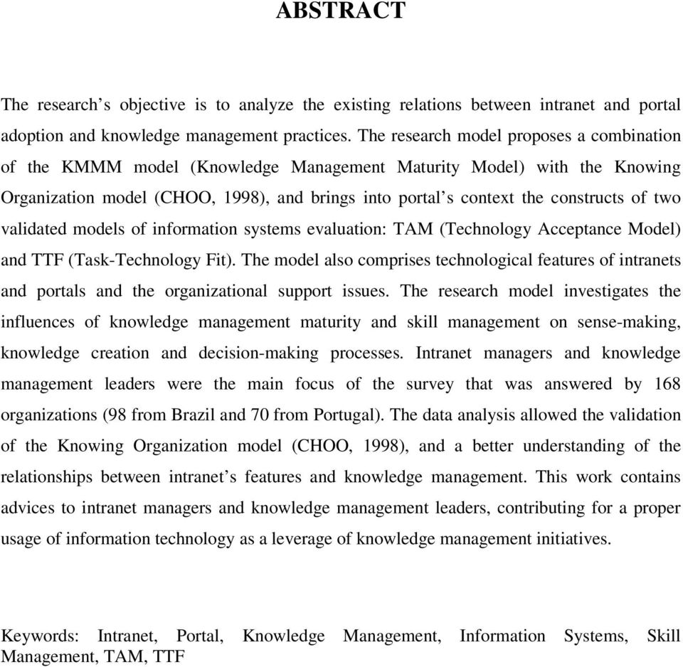 two validated models of information systems evaluation: TAM (Technology Acceptance Model) and TTF (Task-Technology Fit).