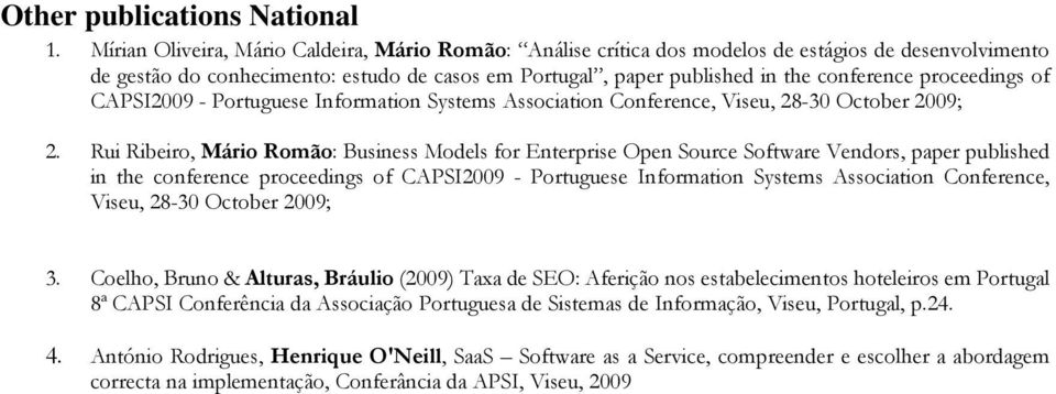 proceedings of CAPSI2009 - Portuguese Information Systems Association Conference, Viseu, 28-30 October 2009; 2.