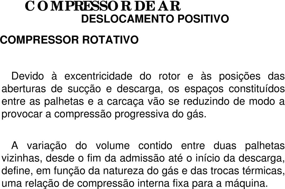 progressiva do gás.
