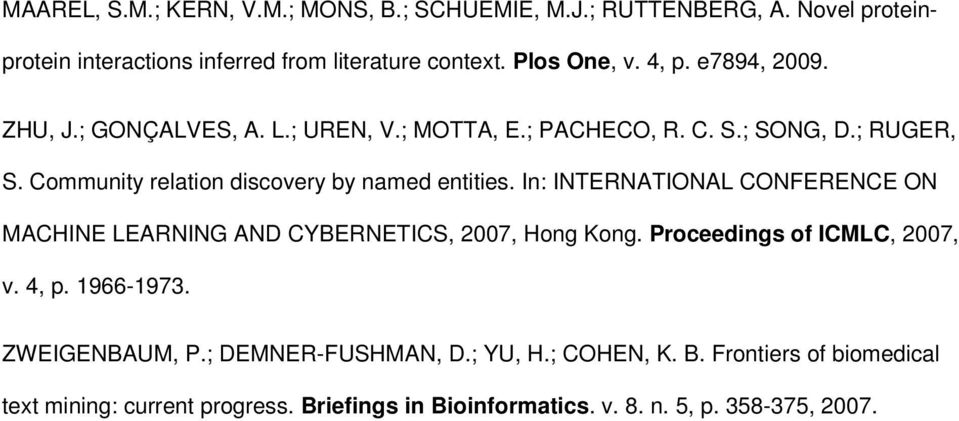Community relation discovery by named entities. In: INTERNATIONAL CONFERENCE ON MACHINE LEARNING AND CYBERNETICS, 2007, Hong Kong.