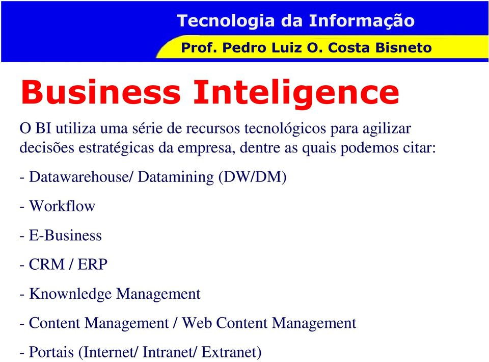 Datamining (DW/DM) - Workflow - E-Business - CRM / ERP - Knownledge