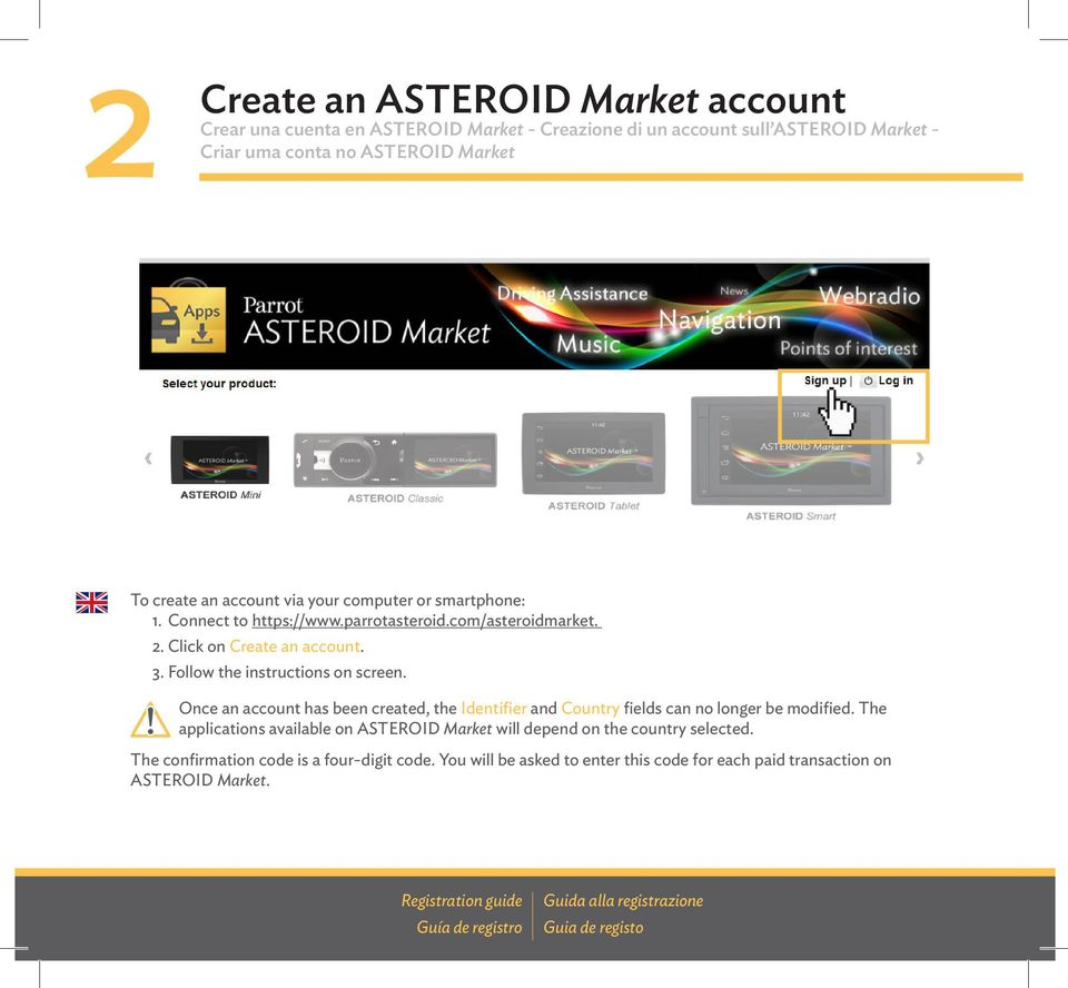 Once an account has been created, the Identifier and Country fields can no longer be modified. The applications available on ASTEROID Market will depend on the country selected.