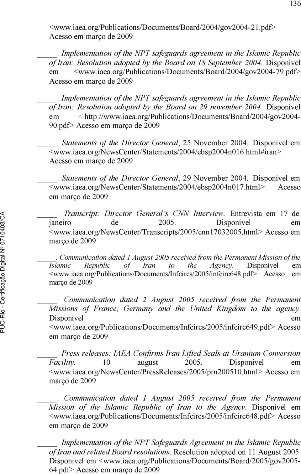 org/publications/documents/board/2004/gov2004-79.pdf>. Implementation of the NPT safeguards agreement in the Islamic Republic of Iran: Resolution adopted by the Board on 29 november 2004.