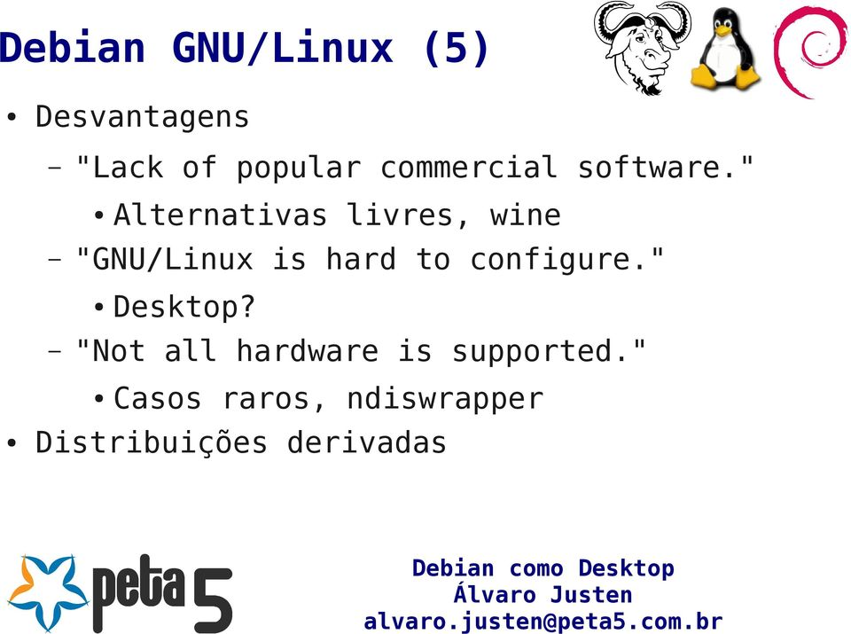 """ Alternativas livres, wine ""GNU/Linux is hard to"