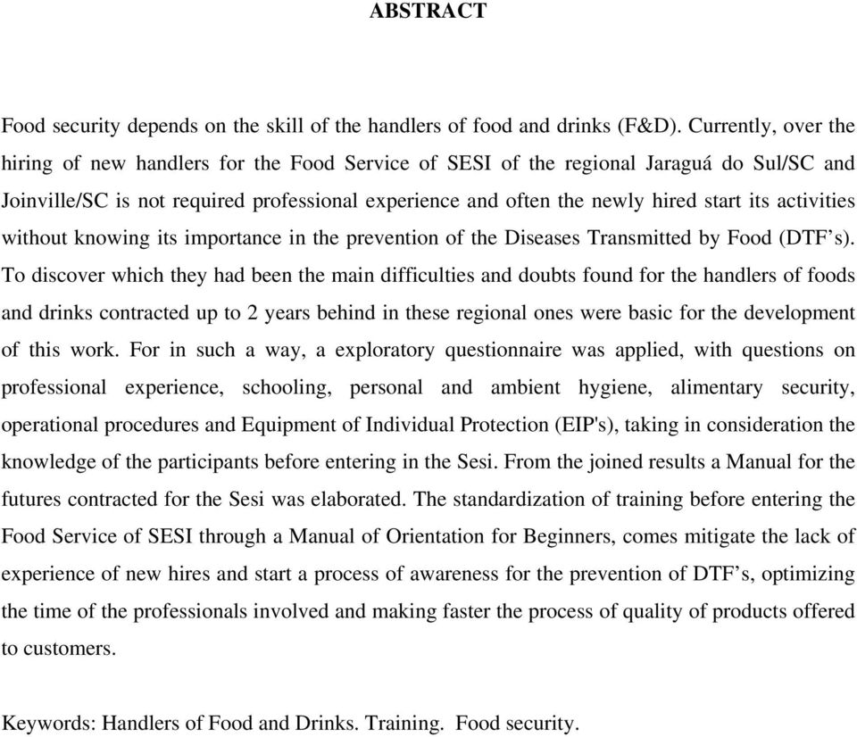 activities without knowing its importance in the prevention of the Diseases Transmitted by Food (DTF s).