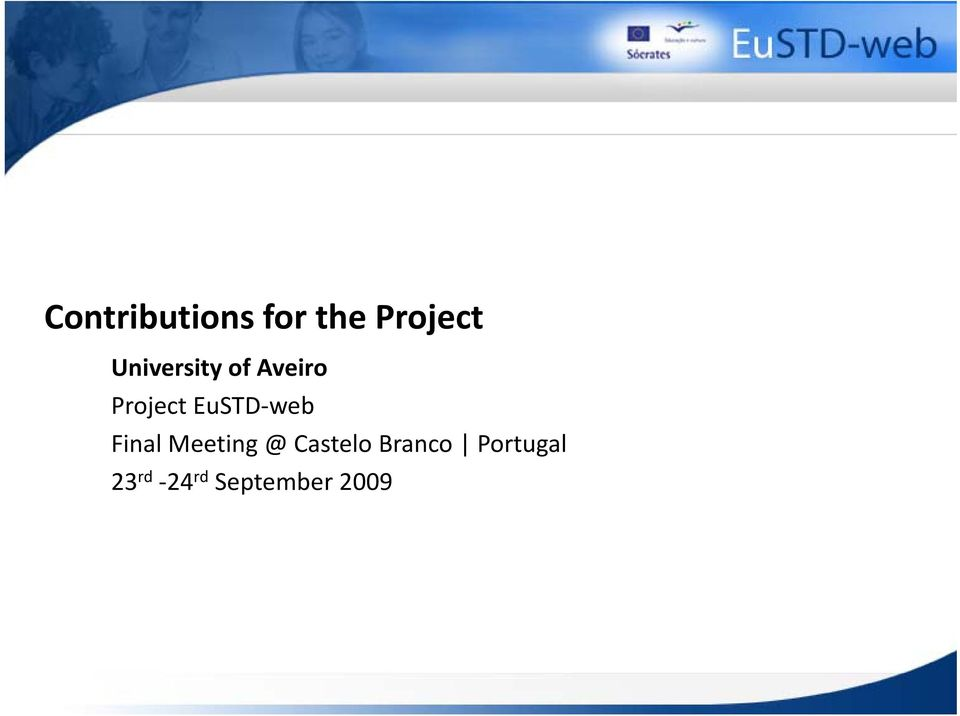 EuSTD web Final Meeting @ Castelo