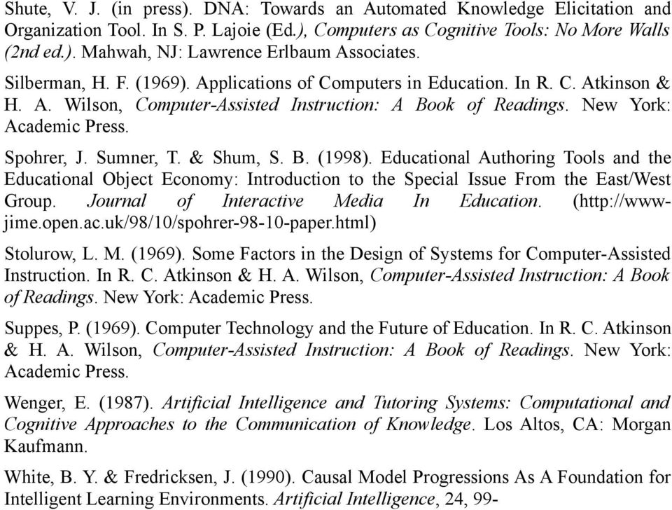 & Shum, S. B. (1998). Educational Authoring Tools and the Educational Object Economy: Introduction to the Special Issue From the East/West Group. Journal of Interactive Media In Education.
