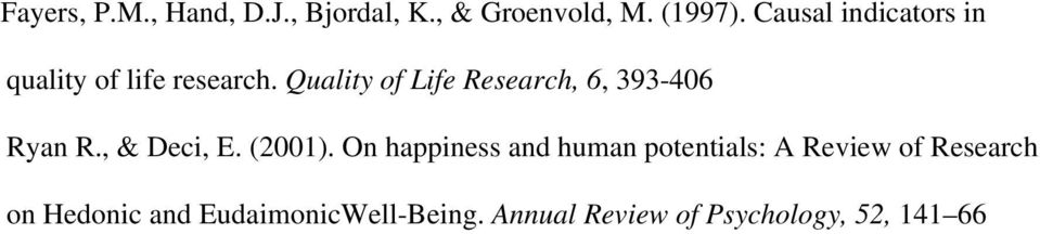 Quality of Life Research, 6, 393-406 Ryan R., & Deci, E. (2001).