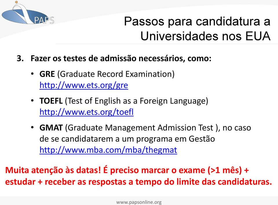org/gre TOEFL (Test of English as a Foreign Language) http://www.ets.