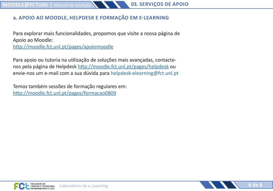 Apoio ao Moodle: http://moodle.fct.unl.