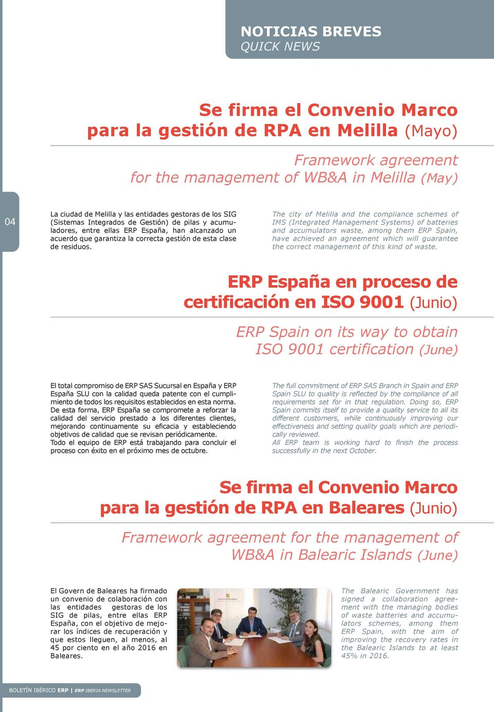 The city of Melilla and the compliance schemes of IMS (Integrated Management Systems) of batteries and accumulators waste, among them ERP Spain, have achieved an agreement which will guarantee the