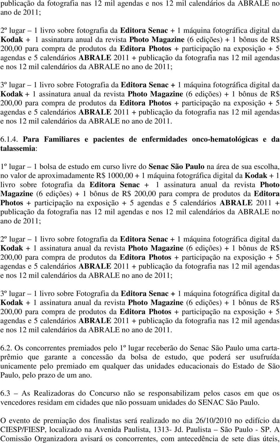 Senac + 1 assinatura anual da revista Photo e nos 12