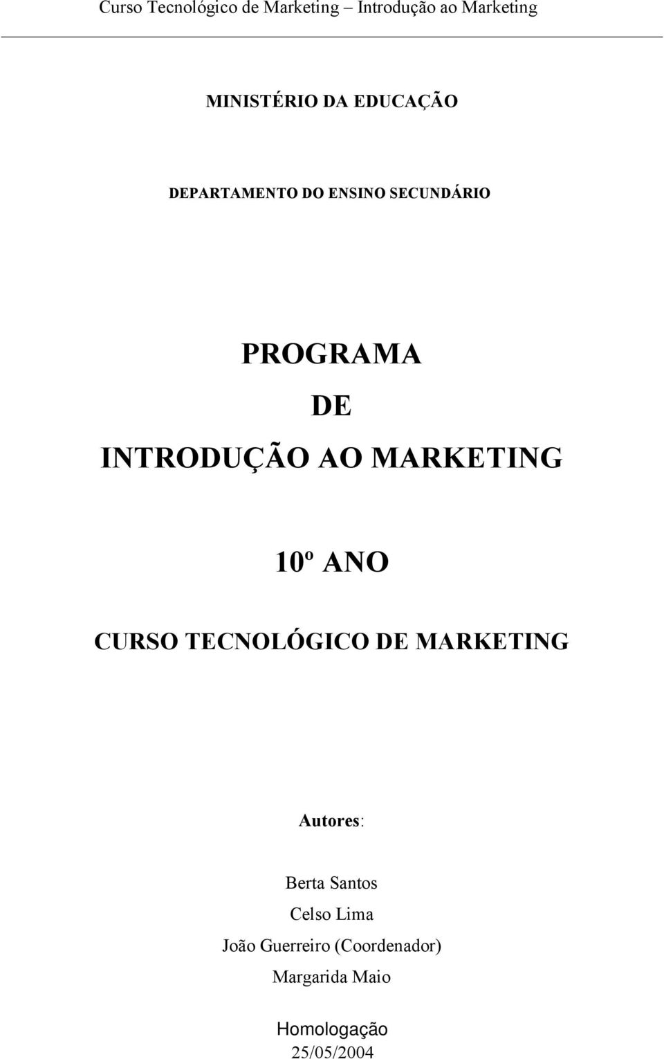 CURSO TECNOLÓGICO DE MARKETING Autores: Berta Santos