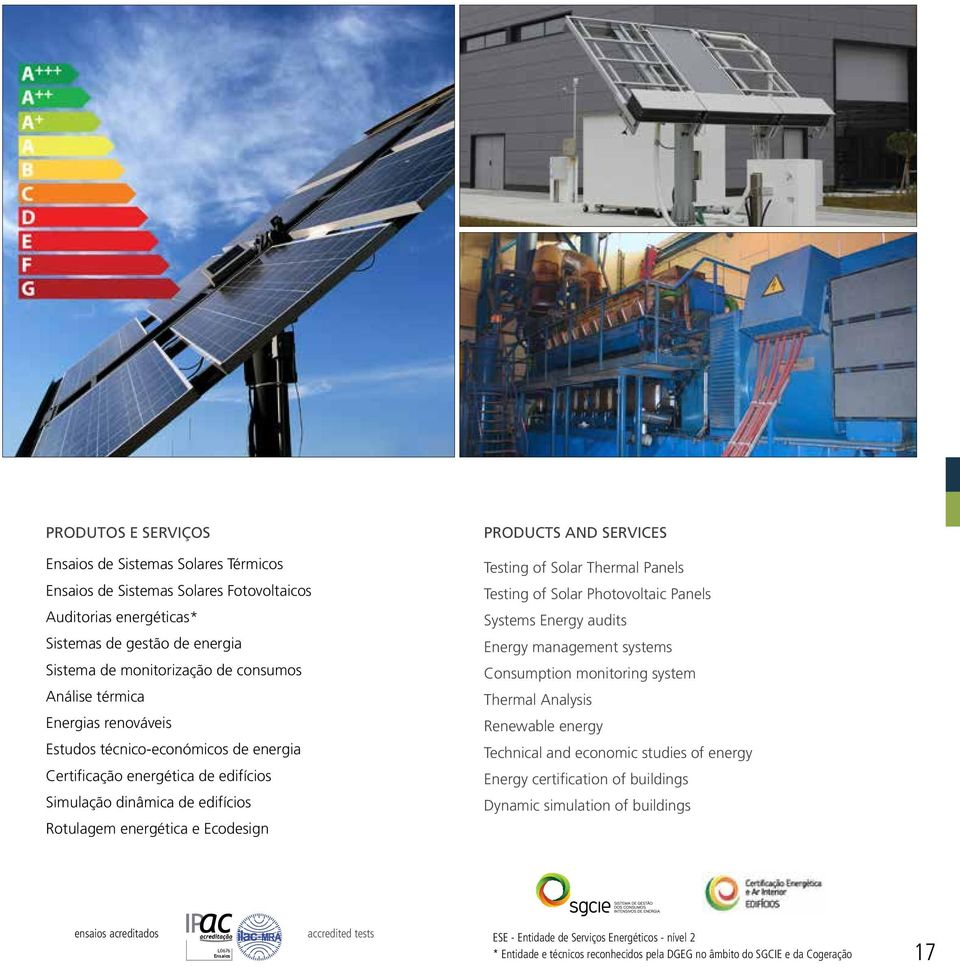 of Solar Thermal Panels Testing of Solar Photovoltaic Panels Systems Energy audits Energy management systems Consumption monitoring system Thermal Analysis Renewable energy Technical and economic