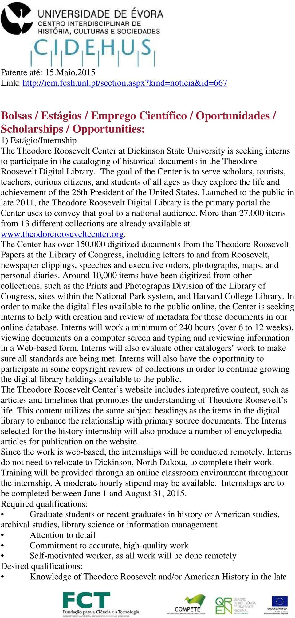 interns to participate in the cataloging of historical documents in the Theodore Roosevelt Digital Library.