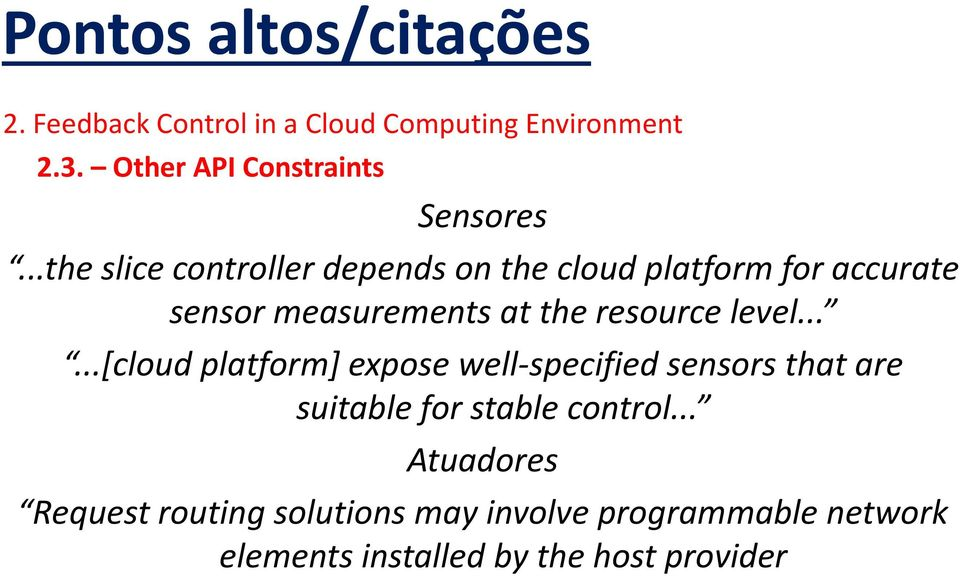 resource level......[cloud platform] expose well-specified sensors that are suitable for stable control.