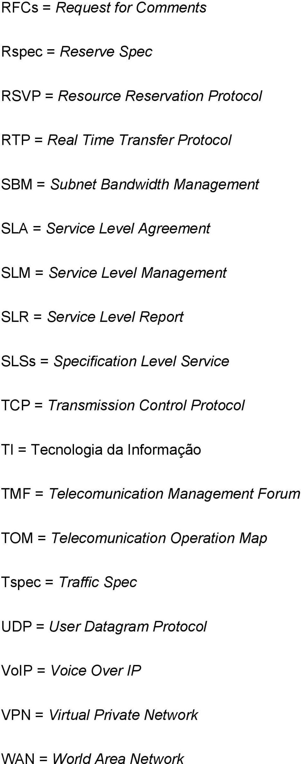 Service TCP = Transmission Control Protocol TI = Tecnologia da Informação TMF = Telecomunication Management Forum TOM = Telecomunication