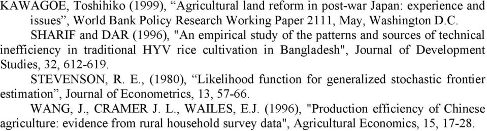 Development Studes, 32, 612-619. STEVENSON, R. E., (198), Lkelhood functon for generalzed stochastc fronter estmaton, Journal of Econometrcs, 13, 57-66.